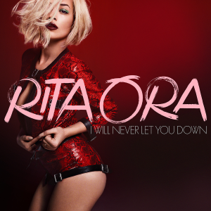 rita-ora-i-will-never-let-you-down-2014-alternate-1200x1200-300x300.png?w=444